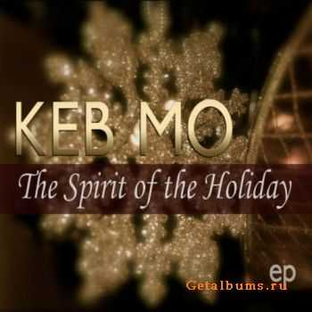 Keb Mo - The Spirit Of The Holiday [EP] (2011)