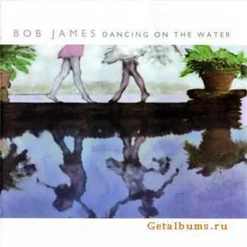 Bob James - Dancing On The Water (2001)