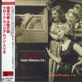 Claude Williamson Trio - South of the Border East of the Sun [Japan] (1992)