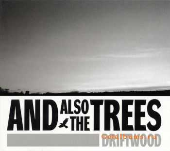 And Also The Trees - Driftwood (EP) (2011)