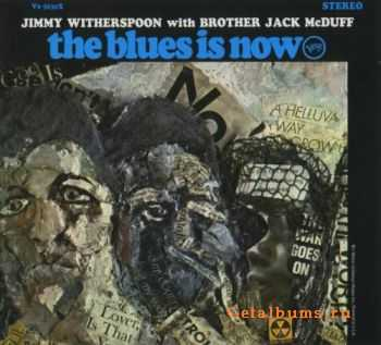 Jimmy Witherspoon with Brother Jack McDuff - The Blues Is Now (1967) Lossless