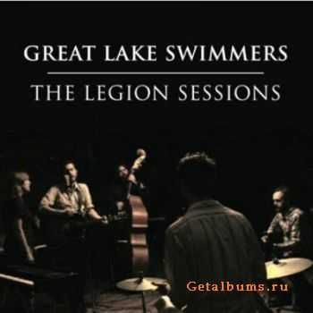 Great Lake Swimmers - The Legion Sessions (2011)