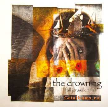 The Drowning - Fall Jerusalem Fall (2011)