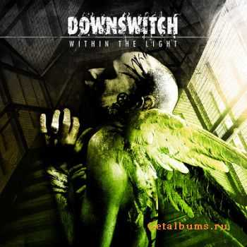 Downswitch - Within the Light EP (2011)