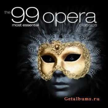 The 99 Most Essential Opera Classics (2011)