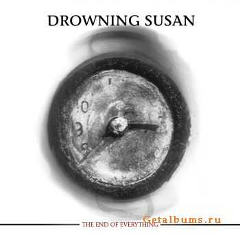 Drowning Susan - The End Of Everything (2011)