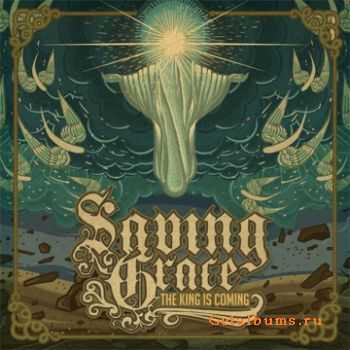 Saving Grace - The King Is Coming (2011)