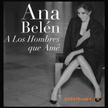 Ana Belén - A Los Hombres Que Amé (2011)
