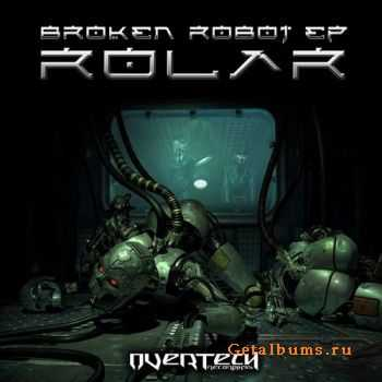 Rolar - Broken Robot EP (2011)