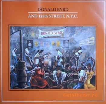 Donald Byrd And 125th Street - N.Y.C. (1979)