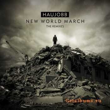 Haujobb - New World March - The Remixes (2011)