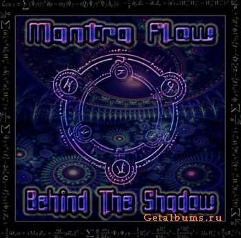 Mantra Flow – Behind The Shadow (2011)