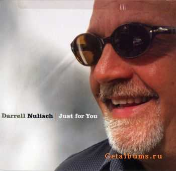 Darrell Nulisch - Just For You (2009)