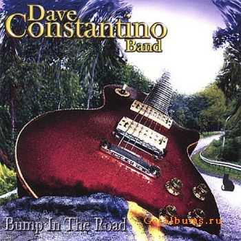 Dave Constantino Band - Bump In The Road (2007)