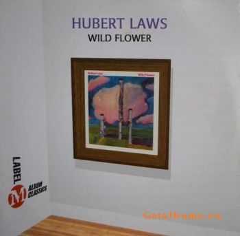 Hubert Laws - Wild Flower (1972)