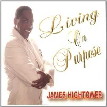 James Hightower - Living On Purpose (2006)
