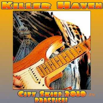 Killer Haven - City Skies 2010 Practices (2010)