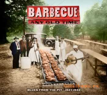 VA - Barbecue Any Old Time: Blues from the Pit 1927-1942 (2011)