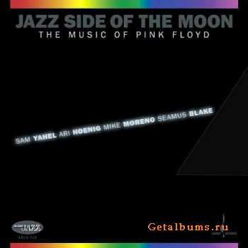 Sam Yahel - Jazz Side Of The Moon (The Music Of Pink Floyd) (2008)