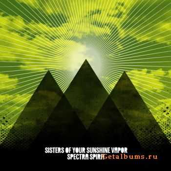 Sisters of Your Sunshine Vapor – Spectra Spirit (2011)
