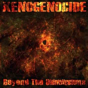 Xenogenocide - Beyond The Dimensions (2011)