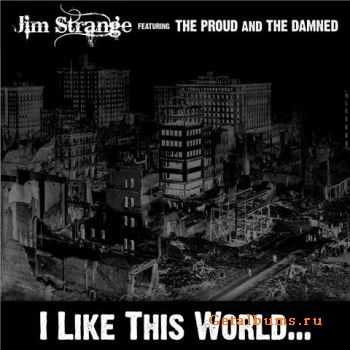 Jim Strange With The Proud And The Damned - I Like This World... (EP) (2010)