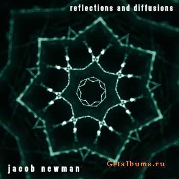 Jacob Newman - Reflections and Diffusions (2010)