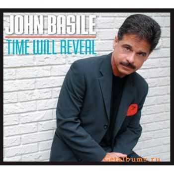 John Basile - Time Will Reveal (2007)