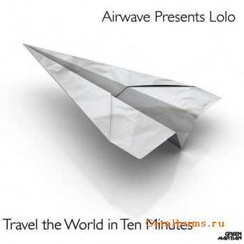 Lolo - Travel The World In 10 Minutes (2011)