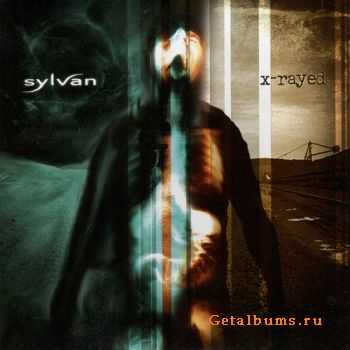 Sylvan - X-rayed (2004) Lossless
