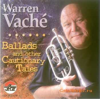 Warren Vache - Ballads and Other Cautionary Tales (2011)