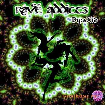 aXid – Rave Addicts (2011)