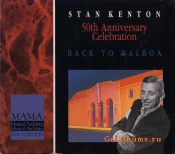 Stan Kenton - 50th Anniversary Celebration: Back To Balboa [5CD Box Set] (1991)