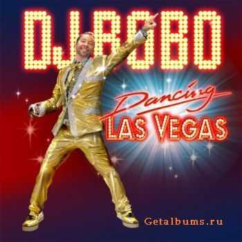 DJ Bobo - Dancing Las Vegas (2011)