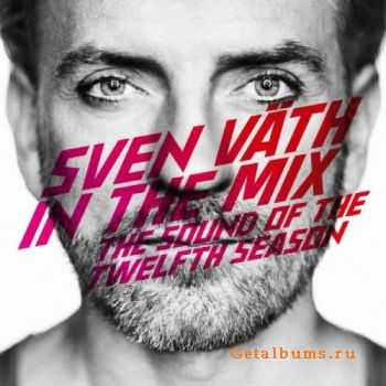 VA - Sven Vath In The Mix: The Sound of the Twelfth Season (2011)
