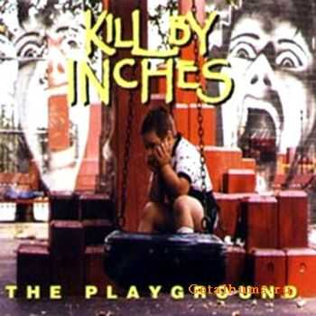Kill By Inches - The Playground 1994