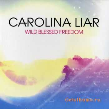 Carolina Liar - Wild Blessed Freedom (2011)