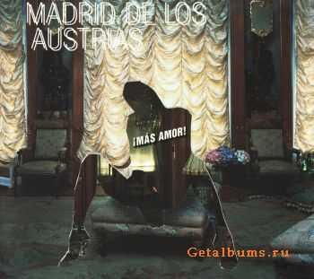 Madrid De Los Austrias - Mas Amor! (2005)