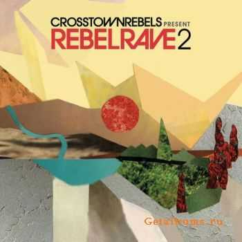 VA - Crosstown Rebels Present: Rebel Rave 2 (2011)