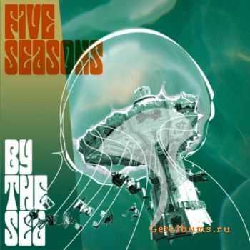 Five Seasons (ex-Lemongrass) - By the Sea (2011)