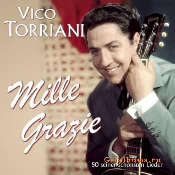 Vico Torriani - Mille Grazie (50 seiner schoensten Lieder) (2011)