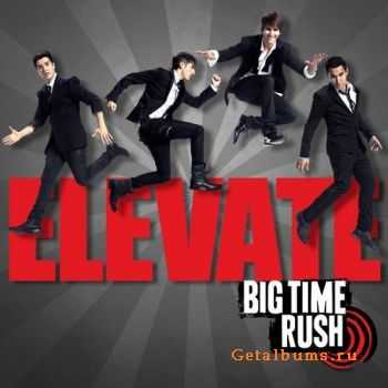 Big Time Rush - Elevate (2011)