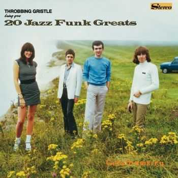 Throbbing Gristle - 20 Jazz Funk Greats (Remastered) (2011)