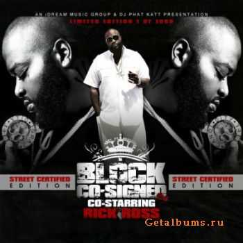 Rick Ross - Block Co-signed (2011)