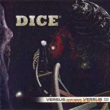 Dice - Versus Without Versus End Part (2009)