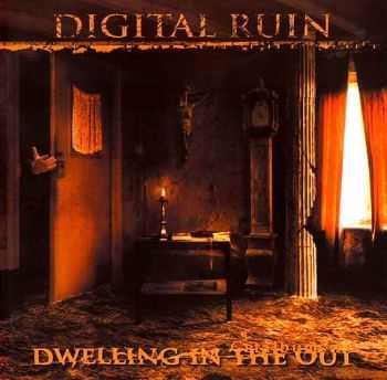 Digital Ruin - Dwelling In The Out 2000