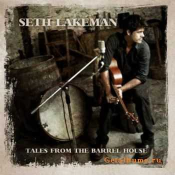 Seth Lakeman – Tales From The Barrel House (2011)