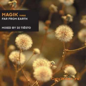 VA � Magik Three: Far From Earth (Mixed By DJ Tiesto) (2011)