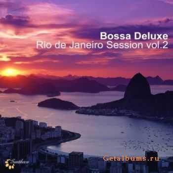 VA - Bossa Deluxe Rio De Janeiro Session, Vol. 2 (2010)