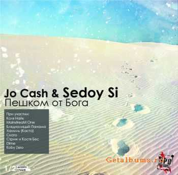 Jo Cash, Sedoy Si - ������ �� ����
